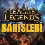 league of legends bahisleri