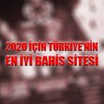 2020 için Türkiye'nin en iyi bahis sitesi