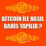 Bitcoin ile bahis nasıl yapılır ?